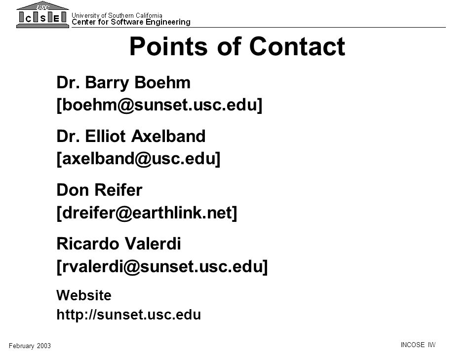 Points of Contact Dr. Barry Boehm [boehm@sunset.usc.edu]